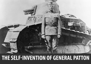 The-Self-Invention-of-General-George-S.-Patton