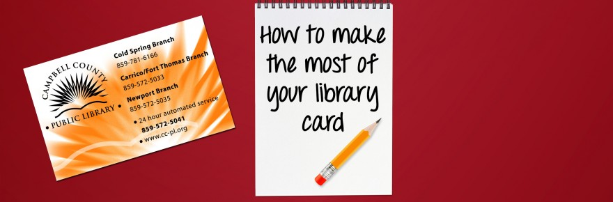 Make-the-most-of-your-Campbell-County-Public-Library-Card